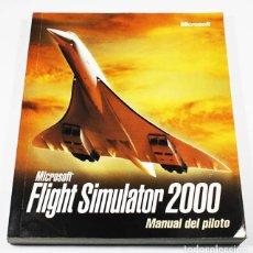 Libros de segunda mano: MICROSOFT FLIGHT SIMULATOR 2000, MANUAL DEL PILOTO 238 PAGINAS, LIBRO DEL JUEGO DE PC. Lote 97906615