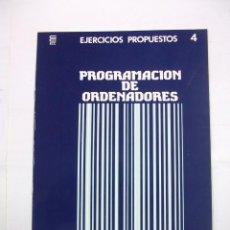 Libros de segunda mano - PROGRAMACION DE ORDENADORES. EJERCICIOS PROPUESTOS Nº 4. ENSEÑANZA TECNICA Y SISTEMAS. TDK308 - 98018059
