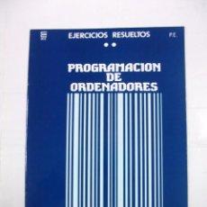 Libros de segunda mano - PROGRAMACION DE ORDENADORES. EJERCICIOS PROPUESTOS P.E. ENSEÑANZA TECNICA Y SISTEMAS. TDK308 - 98018099