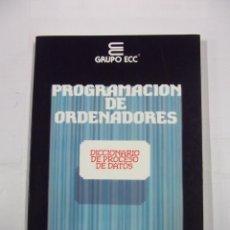 Libros de segunda mano - PROGRAMACION DE ORDENADORES. TOMO DICCIONARIO PROCESO DE DATOS. ENSEÑANZA TECNICA Y SISTEMAS. TDK308 - 98018579