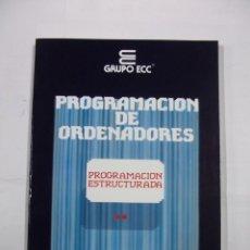 Libros de segunda mano - PROGRAMACION DE ORDENADORES. TOMO PROGRAMACION ESTRUCTURADA. ENSEÑANZA TECNICA Y SISTEMAS. TDK308 - 98018659