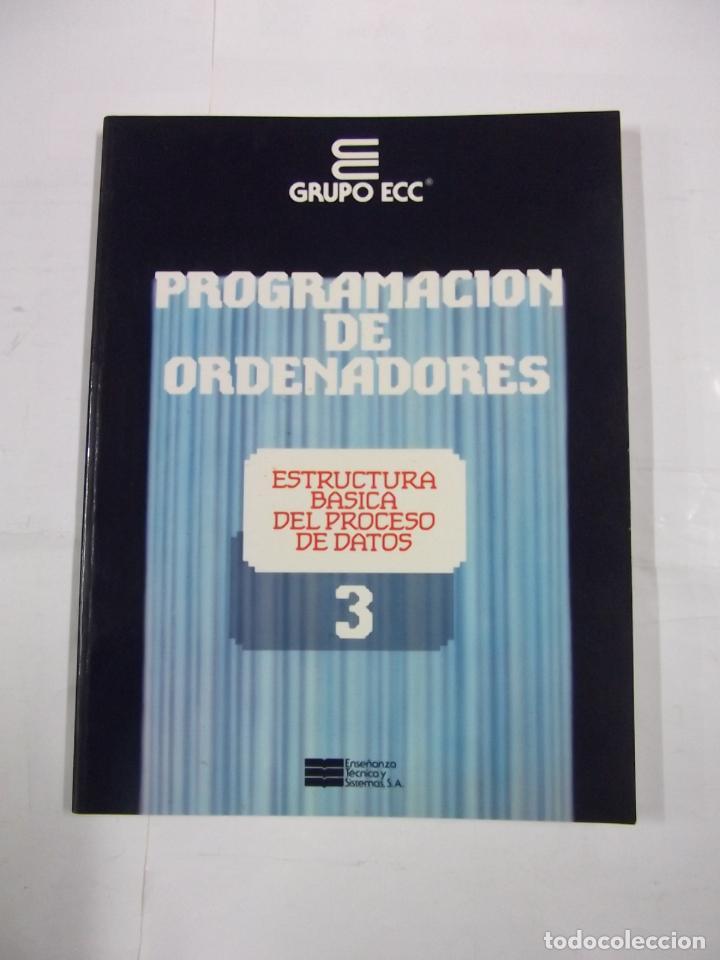 PROGRAMACION DE ORDENADORES. TOMO Nº 3. ESTRUCTURA BASICA. ENSEÑANZA TECNICA Y SISTEMAS. TDK308 (Libros de Segunda Mano - Informática)