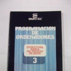 Libros de segunda mano - PROGRAMACION DE ORDENADORES. TOMO Nº 3. ESTRUCTURA BASICA. ENSEÑANZA TECNICA Y SISTEMAS. TDK308 - 98018887