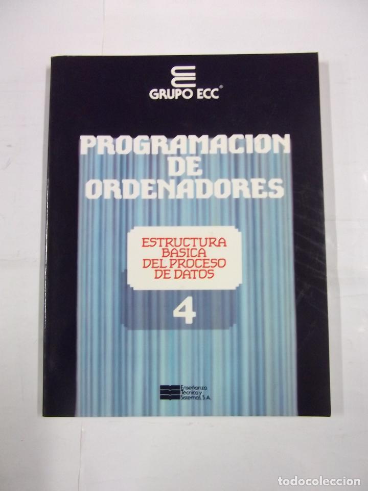 PROGRAMACION DE ORDENADORES. TOMO Nº 4. ESTRUCTURA BASICA. ENSEÑANZA TECNICA Y SISTEMAS. TDK308 (Libros de Segunda Mano - Informática)