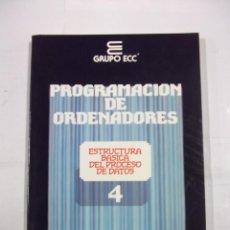 Libros de segunda mano - PROGRAMACION DE ORDENADORES. TOMO Nº 4. ESTRUCTURA BASICA. ENSEÑANZA TECNICA Y SISTEMAS. TDK308 - 98018907