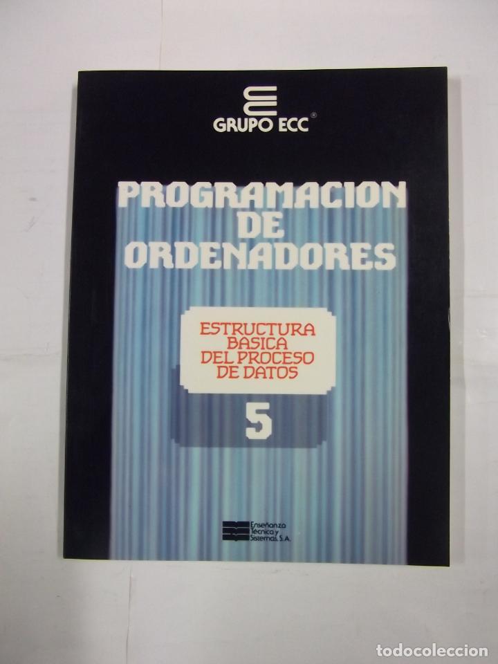 PROGRAMACION DE ORDENADORES. TOMO Nº 5. ESTRUCTURA BASICA. ENSEÑANZA TECNICA Y SISTEMAS. TDK308 (Libros de Segunda Mano - Informática)