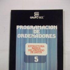 Libros de segunda mano - PROGRAMACION DE ORDENADORES. TOMO Nº 5. ESTRUCTURA BASICA. ENSEÑANZA TECNICA Y SISTEMAS. TDK308 - 98018943
