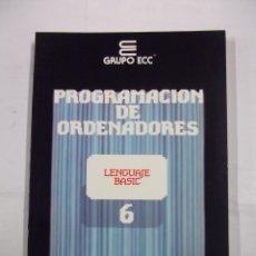 Libros de segunda mano: PROGRAMACION DE ORDENADORES. TOMO Nº 6. LENGUAJE BASIC. ENSEÑANZA TECNICA Y SISTEMAS. TDK308. Lote 98018975