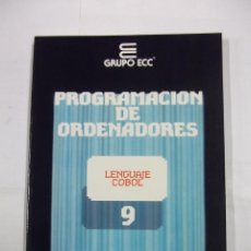 Libros de segunda mano: PROGRAMACION DE ORDENADORES. TOMO Nº 9. LENGUAJE COBOL. ENSEÑANZA TECNICA Y SISTEMAS. TDK308. Lote 98018991