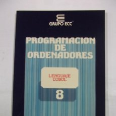 Libros de segunda mano: PROGRAMACION DE ORDENADORES. TOMO Nº 8. LENGUAJE COBOL. ENSEÑANZA TECNICA Y SISTEMAS. TDK308. Lote 98019003
