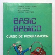 Libros de segunda mano: BASIC BÁSICO - CURSO DE PROGRAMACIÓN - LIBRO DE TEXTO 1987. TAPA BLANDA.. Lote 98156539