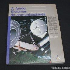Libros de segunda mano: LIBRO DE INFORMATICA, A FONDO: SISTEMAS DE COMUNICACIONES, ANAYA MULTIMEDIA 1988 304 PAGINAS. Lote 98428787