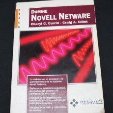 Libros de segunda mano: LIBRO DE INFORMATICA DOMINE NOVEL NETWARE, RA-MA SYBEX 1990 492 PAG . Lote 98432487