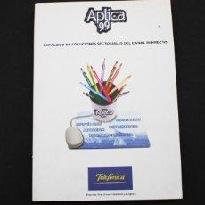 Libros de segunda mano: CATALOGO DE SOLUCIONES SECTORIALES APLICA 99 TELEFONICA, PROGRAMAS SOFTWARE 411 PAGINAS. Lote 98432635