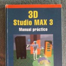 Libros de segunda mano: 3D STUDIO MAX 3 / MANUAL PRÁCTICO / CASTELL CEBOLLA / RA-MA / 2000 / FORRADO. Lote 98913523