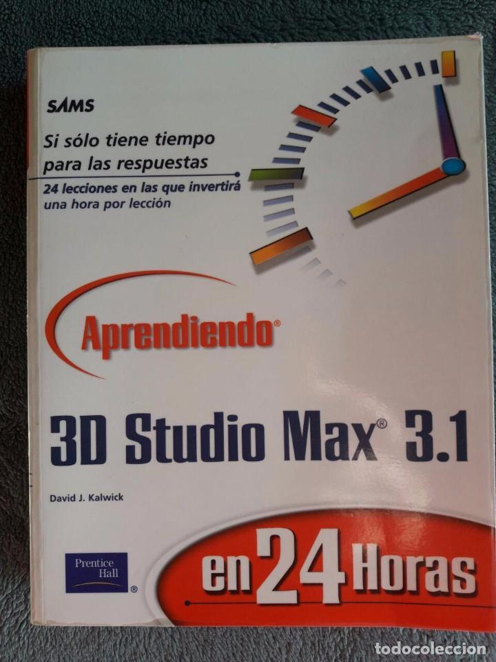 3D STUDIO MAX 3.1 / DAVID J. KALWICK / PEARSON EDUCIACIÓN / 1ª EDICIÓN 2001 / FORRADO (Libros de Segunda Mano - Informática)