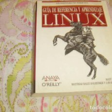 Libros de segunda mano: GUIA DE REFERENCIA Y APRENDIZAJE LINUX . ANAYA. Lote 99520663