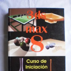 Libros de segunda mano: 3 DS MAX 8. CURSO DE INICIACION. Lote 99847187