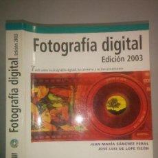 Libros de segunda mano: FOTOGRAFÍA DIGITAL EDICIÓN 2003 JUAN MARÍA SÁNCHEZ PERAL / JOSÉ LUIS DE LOPE TIZÓN CON CD-ROM ANAYA. Lote 99847935