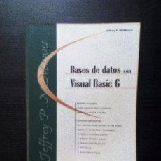 Libros de segunda mano: BASES DE DATOS CON VISUAL BASIC 6 JEFFREY P. MCMANUS PRENTICE HALL1999. Lote 136599046