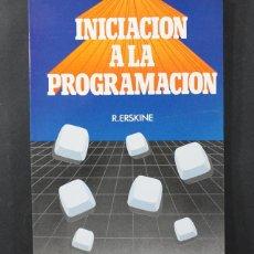 Libros de segunda mano: INICIACION A LA PROGRAMACION R.ERSKINE EDITORIAL NORAY 1986 137 PAGINAS. Lote 100570975