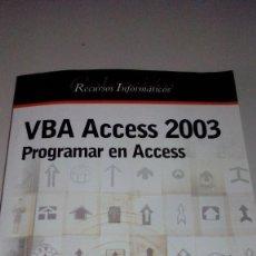 Libros de segunda mano: VBA ACCESS 2003 - PROGRAMAR EN ACCESS - EDICIONES ENI. Lote 102103115