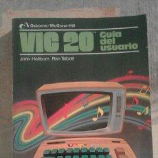 Libros de segunda mano: VIC 20 GUÍA DEL USUARIO - JOHN HEILBORN / RAN TALBOTT - 1983. Lote 102183183