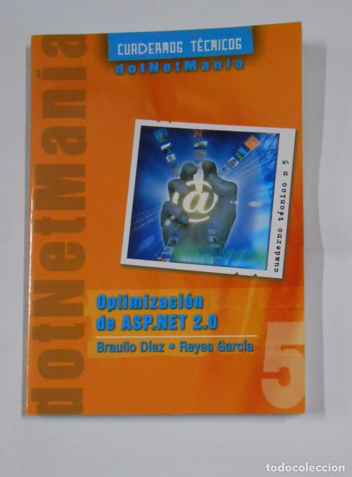 OPTIMIZACIÓN DE ASP.NET 2.0. - BRAULIO DÍEZ / REYES GARCÍA - CUADERNOS TECNICOS NETALIA. TDK216 (Libros de Segunda Mano - Informática)