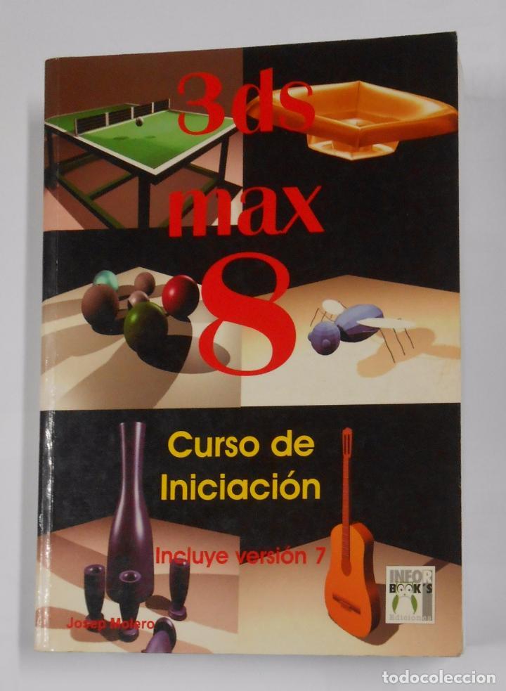 3 DS MAX 8. CURSO DE INICIACION. JOSEP MOLERO. VERSION 7. INFORBOOK'S. TDK216 (Libros de Segunda Mano - Informática)