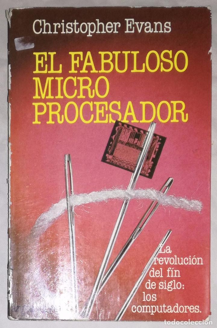 EL FABULOSO MICRO PROCESADOR - CHRISTOPHER EVANS; ARGOS VERGARA (EI) (Libros de Segunda Mano - Informática)