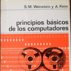 Libros de segunda mano: PRINCIPIOS BÁSICOS DE LOS COMPUTADORES. S.M.WEINSTEIN. A.KEIN.. Lote 102672915