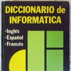 Libros de segunda mano: DICCIONARIO DE INFORMATICA - INGLÉS / ESPAÑOL / FRANCÉS - 783 PÁGINAS - VER. Lote 103145003