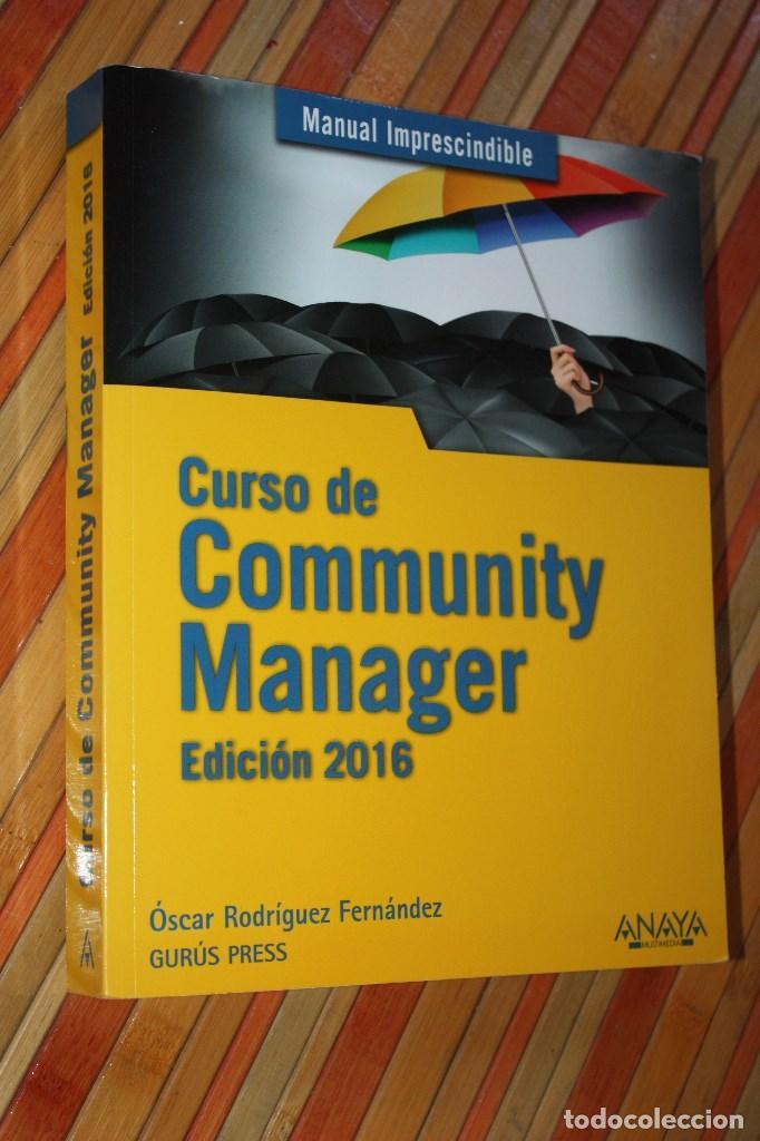 CURSO DE COMMUNITY MANAGER 2016. ÓSCAR RODRÍGUEZ FERNÁNDEZ. ANAYA. 455 PG. EXCELENTE (Libros de Segunda Mano - Informática)