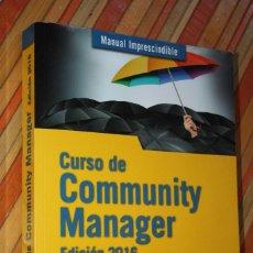 Libros de segunda mano: CURSO DE COMMUNITY MANAGER 2016. ÓSCAR RODRÍGUEZ FERNÁNDEZ. ANAYA. 455 PG. EXCELENTE. Lote 103191463