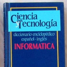 Libros de segunda mano: INFORMÁTICA - DICCIONARIO ENCICLOPÉDICO ESPAÑOL / INGLÉS - ED. JACKSON 1989 - VER. Lote 103802991