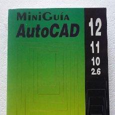 Libros de segunda mano: MINI GUIA AUTOCAD DE EDICIONES INFORBOOK´S. JORDI CROS I FERRÁNDIZ 1993. Lote 103995059