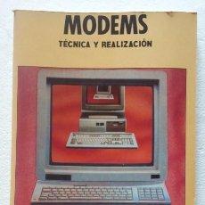 Libros de segunda mano: MODEMS. TECNICA Y REALIZACIÓN DE EDITORIAL PARANINFO. C. TAVERNIER 1991. Lote 103995239