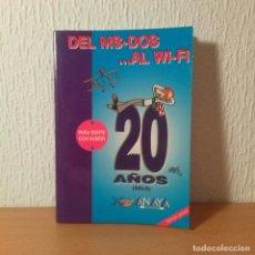 Libros de segunda mano: LIBRO DEL MS-DOS AL WI-FI. 20 AÑOS (SÓLO). EDITORIAL ANAYA. 1985-2005. ILUSTRACIONES DE FORGES.. Lote 105185071