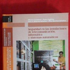 Libros de segunda mano: SEGURIDAD EN LAS INSTALACIONES DE TELECOMUNICACION, INFORMATICA Y SISTEMAS AUTOMATICOS / ALFONSO CAR. Lote 105234843