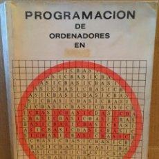 Libros de segunda mano: PROGRAMACIÓN DE ORDENADORES PARA BASIC. Lote 105470799