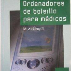 Libros de segunda mano: ORDENADORES DE BOLSILLO PARA MEDICOS AL UBAYDLI BLATT MEDIC 2004. Lote 105764959