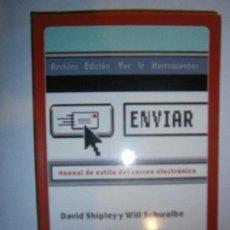 Libros de segunda mano: LIBROS INFORMATICA - ENVIAR MANUAL DE ESTILO DEL CORREO ELECTRONICO DAVID SHIPLEY TAURUS 2008. Lote 105890283