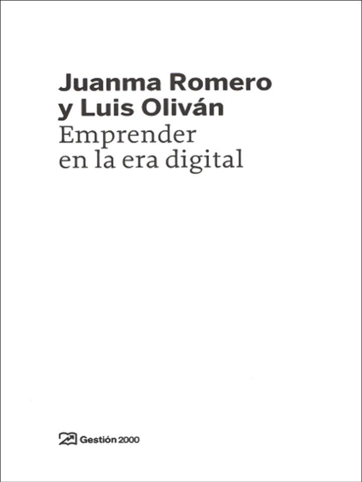 Libros de segunda mano: EMPRENDER en la era DIGITAL, Romero,Juanma. Oliván, Luis. 1 ª ed. 2017 - Foto 3 - 103641479
