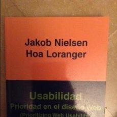Libros de segunda mano: USABILIDAD. PRIORIDAD EN EL DISEÑO WEB (PRIORITIZING WEB USABILITY) - JAKOB NIELSEN, HOA LORANGER -. Lote 106670799