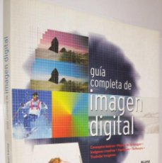 Libros de segunda mano: GUIA COMPLETA DE IMAGEN DIGITAL - JOEL LACEY - GRAN TAMAÑO Y MUY ILUSTRADO *. Lote 108704007