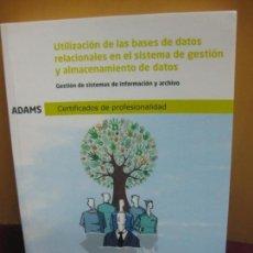 Libros de segunda mano: UTILIZACION DE LAS BASES DE DATOS RELACIONALES EN EL SISTEMA DE GESTION Y ALMACENAMIENTO DE DATOS. Lote 108805139