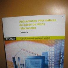 Libros de segunda mano: APLICACIONES INFORMATICAS DE BASES DE DATOS RELACIONALES. OFIMATICA. ADAMS 2012. Lote 108807271