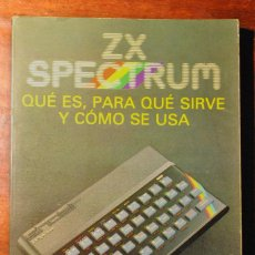 Libros de segunda mano: ZX SPECTRUM QUÉ ES PARA QUÉ SIRVE Y CÓMO SE USA. Lote 109092991