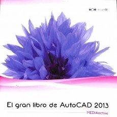 Libros de segunda mano: EL GRAN LIBRO DE AUTOCAD 2013 INCLUYE CD FLYP - MEDIAACTIVE - MARCOMBO. Lote 109114151