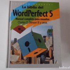 Libros de segunda mano: LA BIBLIA DEL WORDPERFECT 5. MANUAL COMPLETO PARA USUARIOS - CHARLES O. STEWART III Y OTROS. Lote 109141299
